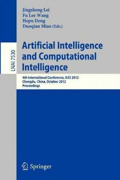 Artificial Intelligence and Computational Intelligence: 4th International Conference, Aici 2012, Chengdu, China, ...