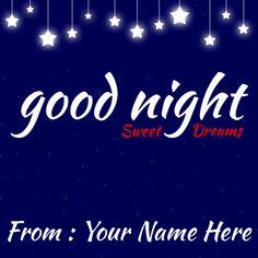 Write Name On Good Night Sweet Dreams Greetings