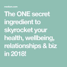 The ONE secret ingredient to skyrocket your health, wellbeing, relationships & biz in I Feel Good, Health And Wellbeing, The One, Relationships, Feelings, Alchemy, Adventure, Relationship, Adventure Game