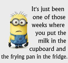 One if those weeks...  #minions