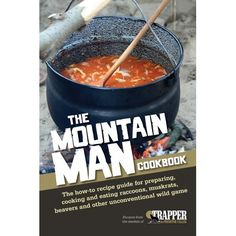 The Mountain Man Cookbook : The How-To Recipe Guide for Preparing, Cooking and Eating Raccoons, Muskrats, Beavers and Other Unconventional Wild Game Paperback) for sale online Emergency Food, Survival Food, Survival Prepping, Survival Skills, Survival Quotes, Wilderness Survival, Survival Supplies, Emergency Supplies, Survival Stuff