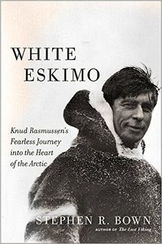 White Eskimo: Knud Rasmussen's Fearless Journey into the Heart of the Arctic by Stephen R. Bown. While Amundsen, Franklin, and Peary were first to explore the furthest geographical reaches of the Polar North, Knud Rasmussen was the first to explore its culture and its soul. Part Danish, part Inuit, the famed explorer anthropologist made an epic three year journey by dog sled from Greenland to Alaska recording not only the landscapes but also the songs and stories of the Eskimo people.