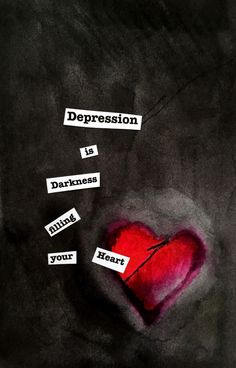 """Depression is darkness filling your heart"" - Susan Berry"
