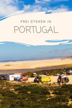 My 12 favorite beaches for free standing in Portugal Mit dem Camper frei stehen in Portugal - Creative Vans Camping List, Kayak Camping, Beach Camping, Beach Trip, Camping Hammock, Beach Travel, Holland Strand, Europa Tour, Strand Camping