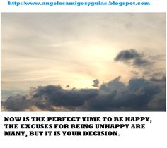 ÁNGELES AMIGOS Y GUÍAS: DAILY MESSAGE NOW IS THE PERFECT TIME TO BE HAPPY