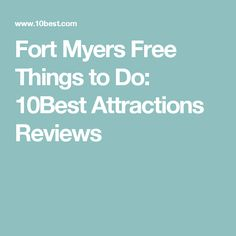 Fort Myers Free Things to Do: 10Best Attractions Reviews
