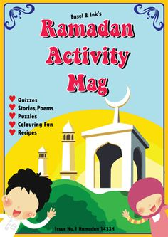 Easel and Ink's Ramadan magazine 1433H (free downloadable PDF). A combination of mazes, crosswords, recipes and other activities great for children about ages 5 to 7 years.