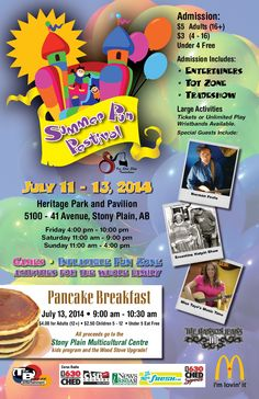 Come out to the Summer Fun Festival July 11-13, 2014 at the Heritage Park and Pavilion in Stony Plain (5100-41 Ave). Friday 4-10 Sat 11-9 Sun 11-4 With a pancake breakfast on the 13th, 9-10:30