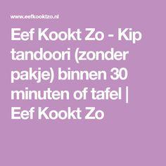 Eef Kookt Zo - Kip tandoori (zonder pakje) binnen 30 minuten of tafel | Eef Kookt Zo