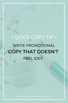 Quick Copy Tip: Write Promotional Copy That Doesn't Feel Icky