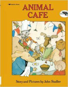 Animal Cafe (Reading Rainbow Books): John Stadler: 9780689710636: Amazon.com: Books