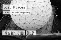 Lost Places in Berlin und Umgebung – Verlassene Orte zum Entdecken und Fotografieren