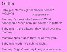 Mommy says I can't throw glitter all over myself