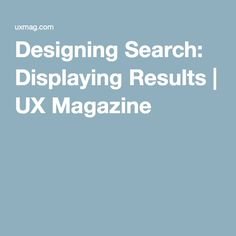 Designing Search: Displaying Results | UX Magazine