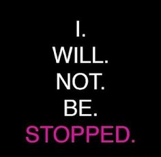 Good Motivational Monday to you! This week we say...BE UNSTOPPABLE!!    https://www.facebook.com/photo.php?fbid=481974585201082=a.214588545273022.53164.166320873433123=1    #motivation