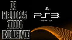 OS MELHORES JOGOS EXCLUSIVOS DE PLAYSTATION 3!