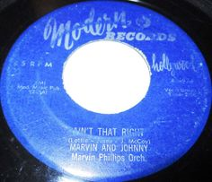 """1955 R & B 45 Rpm Marvin & Johnny LET ME KNOW / AIN'T THAT RIGHT On Modern 974.. One of the first notable rhythm & blues duos, Marvin & Johnny weren't so much a permanent act as Marvin Phillips (b. Oct. 23, 1931) and several partners that he would name """"Johnny."""" Although Emory Perry was the most frequent of these, Phillips also duetted with Jesse Belvin (making number two in the R&B chart, as Jesse & Marvin, with """"Dream Girl""""), Carl Green, and others, though Phillips called Perry """"my main…"""