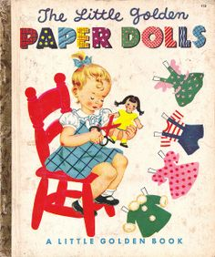 Little Golden Paper Dolls.  From the time when I was a little girl. We could play with this paperdolls for hours!