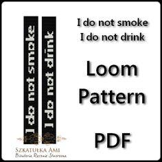 I do not smoke i do not drink  pattern loom 2 by BeadingPattern, $5.00