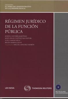 Régimen jurídico de la función pública / autores Josefa Cantero Martínez.   Lex Nova, 2013.