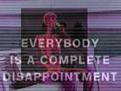 Digital Art: Everybody Is A Complete Disappointment