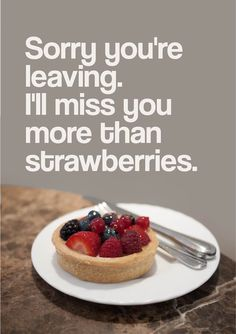 A fruit tart on a white plate with knife and fork and text 'Sorry You're Leaving. I'll Miss You More Than Strawberries' Fruit Tart, Card Designs, Fork, Strawberries, Card Stock, Greeting Cards, Plate, Inspiration, Biblical Inspiration