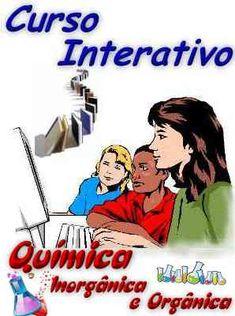 Curso Interativo - Quimica Inorgânica e Orgânica; Veja em detalhes neste site http://www.mpsnet.net/1/464.html