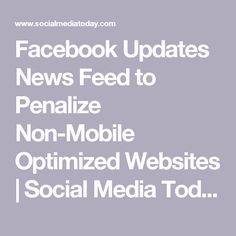 Facebook Updates News Feed to Penalize Non-Mobile Optimized Websites   Social Media Today
