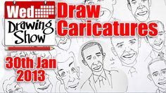 Wednesday Drawing Show - How to draw Caricatures 30 Jan 13