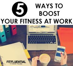5 Ways to Boost Your Fitness at Work