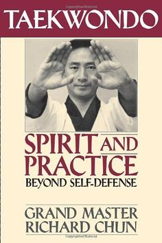 Taekwondo Spirit and Practice: Beyond Self-Defense by Richard Chun, http://www.amazon.com/dp/1886969221/ref=cm_sw_r_pi_dp_3.BGqb0027BZH