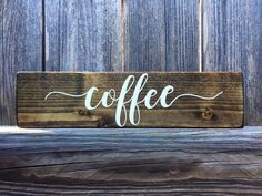 A personal favorite from my Etsy shop https://www.etsy.com/listing/485441999/coffee-sign-rustic-wood-sign-hand