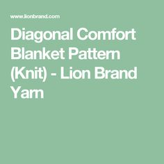 Diagonal Comfort Blanket Pattern (Knit) - Lion Brand Yarn
