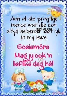 Good Morning Wishes, Morning Messages, Day Wishes, Lekker Dag, Afrikaanse Quotes, Goeie More, Good Night Quotes, Special Quotes, Christmas Ornaments