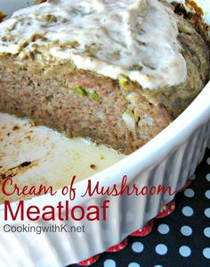 Cream of Mushroom Meatloaf is made with simple ingredients, cream of mushroom soup, Lipton Onion Soup mix, oatmeal and lean ground hamburger. Cook in an iron skillet and it will give the most wonderful juices to make a creamy gravy! Onion Soup Meatloaf, Mushroom Meatloaf, Turkey Meatloaf, Recipe With Cream Of Mushroom Soup, Mushroom Soup Recipes, Onion Soup Mix Recipe Chicken, Cream Of Onion Soup, Meatloaf Recipes, Meat Recipes