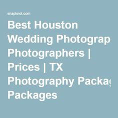 Find The Best Houston Wedding Photographers Compare Local TX Photography Prices Top Pros Are Listed With SnapKnot