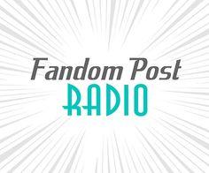 Fandom Post Radio Episode 1: Gateway Anime from a Gateway Podcast, Part 1