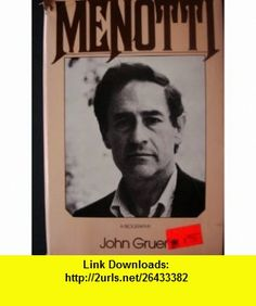 Menotti A Biography (9780025463202) John Gruen , ISBN-10: 0025463209  , ISBN-13: 978-0025463202 ,  , tutorials , pdf , ebook , torrent , downloads , rapidshare , filesonic , hotfile , megaupload , fileserve