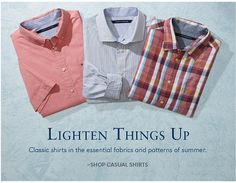 Lighten Things Up | Classic shirts in the essential fabrics and patterns of summer. | SHOP CASUAL SHIRTS