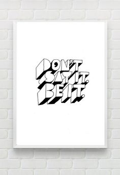dont say it be it  calligraphy print, poster printable, word art, modern poster, Motivational Quote Poster - A4 by Digitallab on Etsy