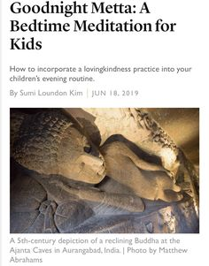 Author and Buddhist chaplain Sumi Loundon Kim explains how to use metta (lovingkindness) practice as a bedtime meditation for kids. Bedtime Meditation, Bedtime Yoga, Bedtime Routine, Reclining Buddha, Mindful Parenting, Evening Routine, Natural World, Good Night, Kids