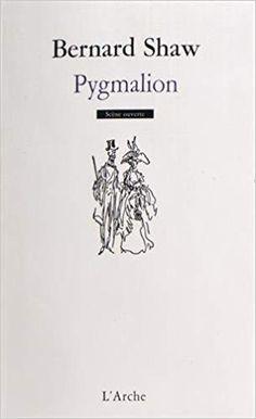 Amazon.fr - Pygmalion - George Bernard Shaw, Stéphane Laporte - Livres