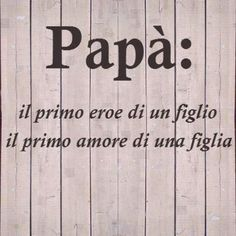 I miss you Dad ♡ I Miss You Dad, I Love My Dad, First Love, Papa Quotes, Life Quotes, New Adventure Quotes, Adventure Time, Greetings Images, Italian Quotes