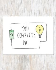 Much like a closed electrical circuit, you complete me! This card makes a great Valentine's Day card, anniversary card, card to show appreciation for your perfectly awesome lab partner, or just to sho gift for boyfriend Electrical Circuit: You Complete Me Geek Gifts, Diy Gifts, Love Gifts, You Complete Me, Cute Puns, Science Gifts, Valentine Day Cards, Nerdy Valentines, Funny Valentines Cards For Friends