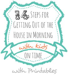 14 Steps for Getting out of the house in the morning on time with kids with a free printable!