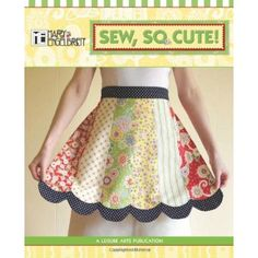 Mary Engelbreit book, Sew, So Cute! Apron is cute too - love retro styles Cute Sewing Projects, Sewing Hacks, Sewing Crafts, Sewing Ideas, Sewing Tips, Craft Projects, Mary Engelbreit, Sewing Aprons, Serger Sewing