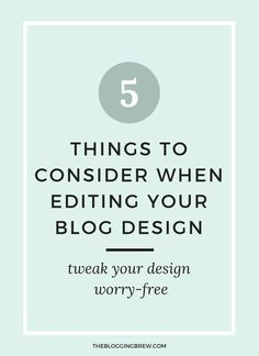 5 Things To Consider When Editing Your Blog Design