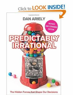 Predictably Irrational: The Hidden Forces that Shape Our Decisions: Amazon.co.uk: Dan Ariely: Books