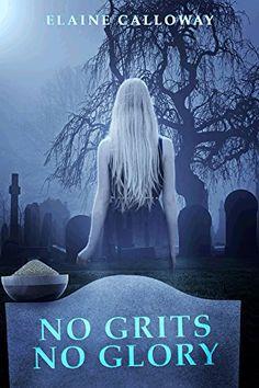 No Grits No Glory (Southern Ghosts Series Book 1) by Elai... https://www.amazon.com/dp/B00NNZRSR2/ref=cm_sw_r_pi_dp_aktnxb9EFB2NG