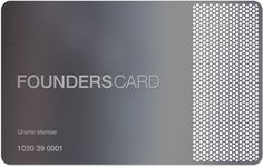 I love my FoundersCard membership (yes, the card is actually metal!)